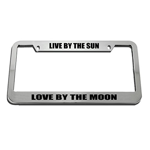 (Speedy Pros Live by The Sun Love by The Moon Zinc Metal License Plate Frame Car Auto Tag Holder - Chrome 2 Holes)