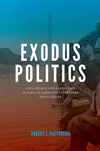Search : Exodus Politics: Civil Rights and Leadership in African American Literature and Culture (American Literatures Initiative)