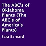 The ABC's of Oklahoma Plants: The ABC's of America's Plants | Sara Barnard