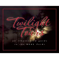 Twilight Tours: An Illustrated Guide to the Real