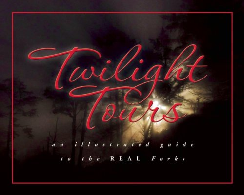 Twilight Tours: An Illustrated Guide to the Real Forks