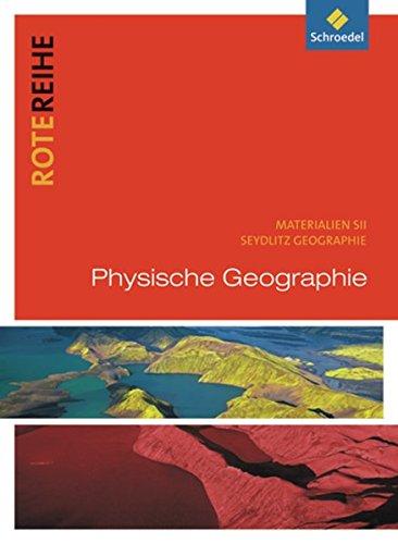 Rote Reihe  Seydlitz Geographie   Themenbände  Physische Geographie