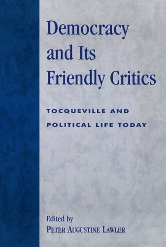 Democracy and Its Friendly Critics: Tocqueville and Political Life Today