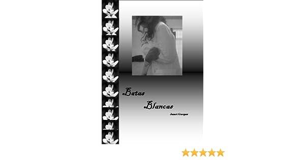 Batas Blancas (Spanish Edition)