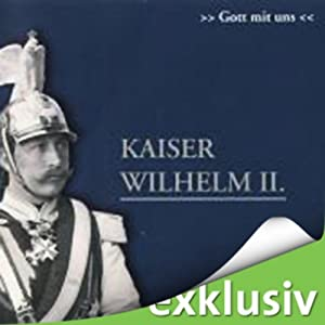 Kaiser Wilhelm II Hörbuch