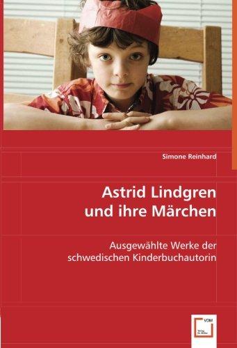 Astrid Lindgren und ihre Märchen: Ausgewählte Werke der schwedischen Kinderbuchautorin (German Edition) PDF