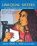 Unequal Sisters: An Inclusive Reader in US Women's History, , 0415958407