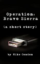 Operation: Bravo Sierra (a short story)