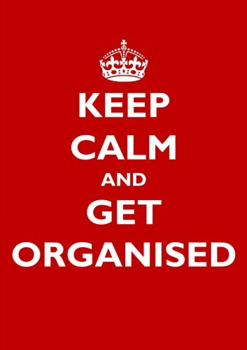 Book Keep Calm and Get Organised Inspirational Quote Academic Planner (A5): A Monthly/Weekly Organizer fo WORD