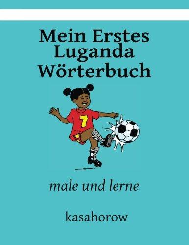 Mein Erstes Luganda Worterbuch: male und lerne (kasahorow Deutsch Luganda)  [kasahorow] (Tapa Blanda)