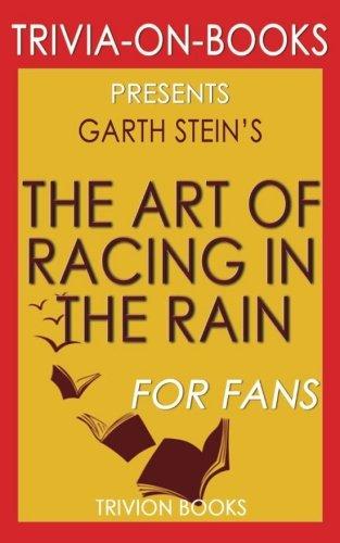 Trivia: The Art of Racing in the Rain: A Novel By Garth Stein (Trivia-On-Books) pdf