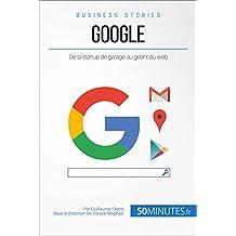 Google: De la startup de garage au géant du web (Business Stories t. 9) (French Edition)