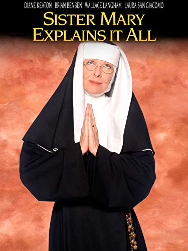 Sister Mary Explains It All (The Girl With Brains In Her Feet)