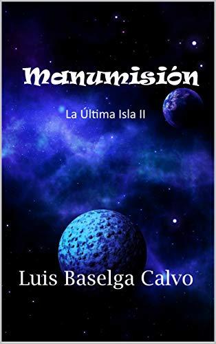 Amazon.com: Manumisión: La Última Isla II (Invasión ...