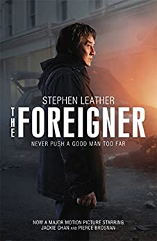 The Foreigner: the bestselling thriller now starring Jackie Chan: previously published as The Chinaman by [Leather, Stephen]