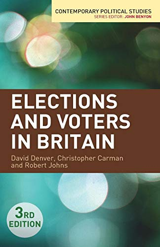 Elections and Voters in Britain (Contemporary Political Studies)