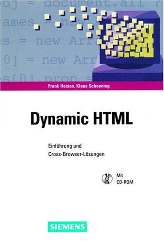 Dynamic HTML: Einführung und Cross-Browser-Lösungen (German Edition) by Publicis