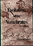Evolution of the Vertebrates : A History of the Backboned Animals Through Time, Colbert, Edwin H., 0471049662