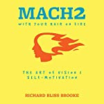 Mach2: With Your Hair on Fire | Richard Bliss Brooke