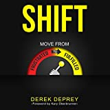 Shift: Move from Frustrated to Fulfilled