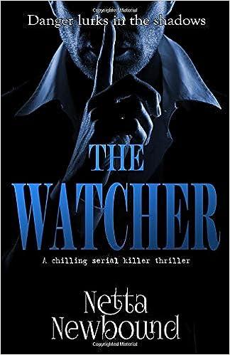 The Watcher: A terrifying psychological thriller: Netta