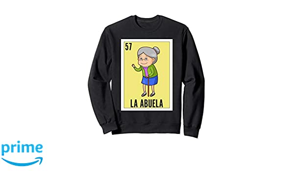 Amazon.com: Loteria Sweatshirts - La Abuela Sweatshirt - Regalo Abuela: Clothing