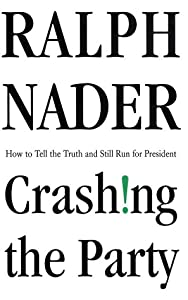 Crashing the Party: Taking on the Corporate Government in an Age of Surrender by St. Martin's Press