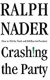 Crashing the Party, Ralph Nader, 0312284330