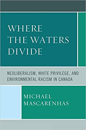 book cover: Where the waters divide neoliberalism, white privilege, and environmental racism in Canada