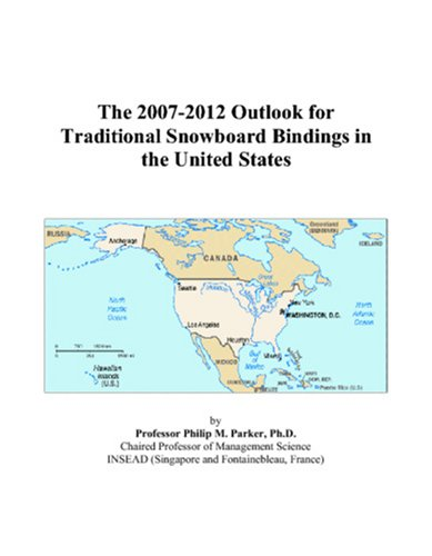 The 2007-2012 Outlook for Traditional Snowboard Bindings in the United ()