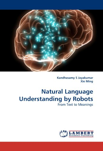 Natural Language Understanding by Robots: From Text to Meanings