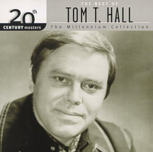 The Best of Tom T. Hall: 20th Century Masters - The Millennium (Tom T Hall Greatest Hits)