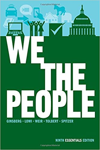 We the people an introduction to american politics ninth we the people an introduction to american politics ninth essentials edition benjamin ginsberg theodore j lowi margaret weir caroline j tolbert fandeluxe Images