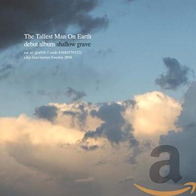 Shallow Grave: Tallest Man on Earth,the: Amazon.es: Música
