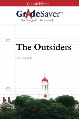 GradeSaver (TM) ClassicNotes The Outsiders: Study Guide
