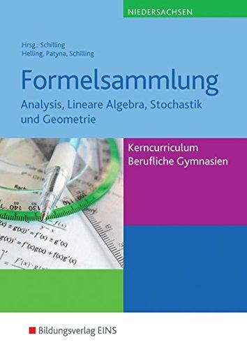 mathematik-ausgabe-fr-das-kerncurriculum-fr-berufliche-gymnasien-in-niedersachsen-analysis-lineare-algebra-stochastik-und-geometrie-formelsammlung