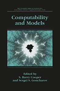 Computability and Models: Perspectives East and West (University Series in Mathematics)