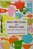 Metric Milk Shakes and Witches' Cakes, Georgia Johnson and Gail Povey, 0590094041
