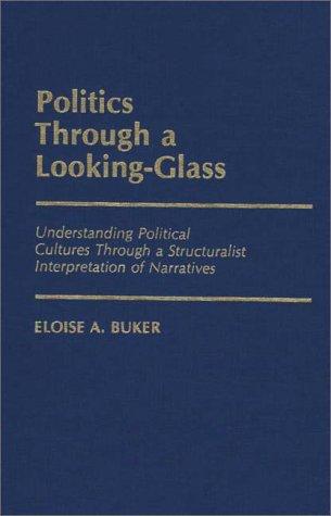 Politics Through a Looking-Glass: Understanding Political Cultures Through a Structuralist Interpretation of Narratives