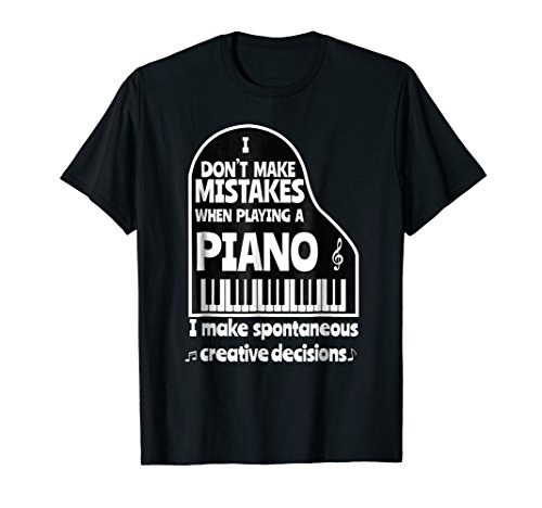 I Don't Make Mistakes When Playing A Piano Funny Pianist Tee (Live And Let Die Piano Sheet Music)