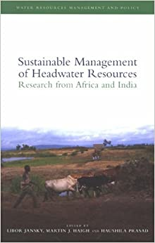 Book Sustainable Management of Headwater Resources: Research from Africa and India (Water Resources Management and Policy)