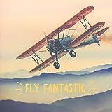 Fly Fantastic
