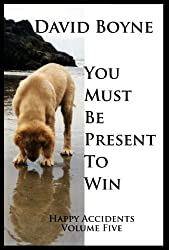 You Must Be Present to Win (Happy Accidents Book 5)