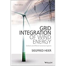 Grid Integration of Wind Energy: Onshore and Offshore Conversion Systems