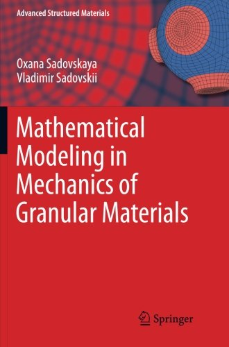 Mathematical Modeling in Mechanics of Granular Materials (Advanced Structured Materials) by Springer