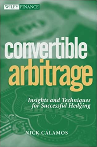 Convertible Arbitrage: Insights and Techniques for Successful Hedging (Wiley Finance)