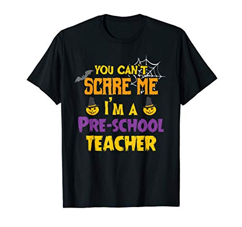 You Can't Scare Me I'm a Teacher Halloween School -