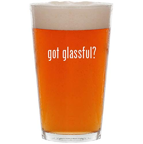 got glassful  16oz Pint Beer Glass