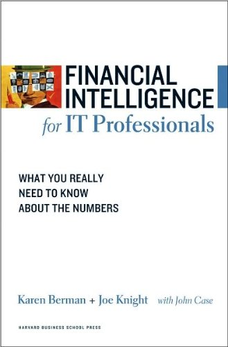 Financial Intelligence for IT Professionals (text only) illustrated edition edition