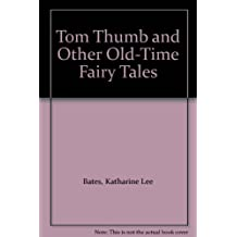 Tom Thumb and Other Old-Time Fairy Tales
